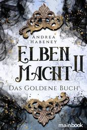 Elbenmacht 2: Das Goldene Buch