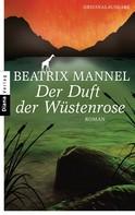 Beatrix Mannel: Der Duft der Wüstenrose ★★★★★