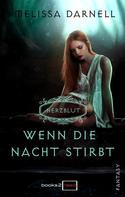 Melissa Darnell: Herzblut - Wenn die Nacht stirbt ★★★★
