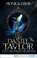 Monica Davis: Daniel Taylor und das magische Zepter ★★★★