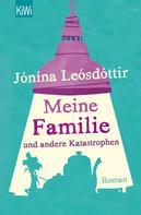Jonina Leosdottir: Meine Familie und andere Katastrophen ★★★