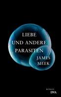 James Meek: Liebe und andere Parasiten ★★★★
