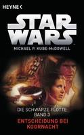 Michael P. Kube-McDowell: Star Wars™: Entscheidung bei Koornacht ★★★★
