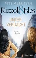 Tess Gerritsen: Rizzoli & Isles - Unter Verdacht ★★★★