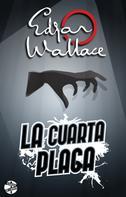 Edgar Wallace: La cuarta plaga