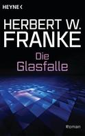 Herbert W. Franke: Die Glasfalle ★★★★
