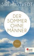 Siri Hustvedt: Der Sommer ohne Männer ★★★★
