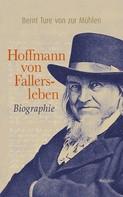 Bernt Ture von zur Mühlen: Hoffmann von Fallersleben