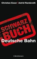 Christian Esser: Schwarzbuch Deutsche Bahn ★★★