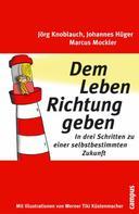Jörg Knoblauch: Dem Leben Richtung geben ★★★