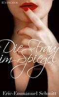 Eric-Emmanuel Schmitt: Die Frau im Spiegel ★★★