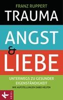 Franz Ruppert: Trauma, Angst und Liebe ★★★★