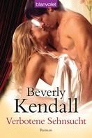 Beverley Kendall: Verbotene Sehnsucht ★★★★