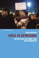 Toni Keppeler: Chile in Bewegung ★★★★