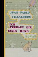 Juan Pablo Villalobos: Ich verkauf dir einen Hund