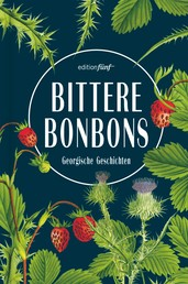 Bittere Bonbons - Georgische Geschichten