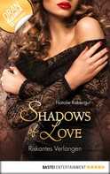 Natalie Rabengut: Riskantes Verlangen - Shadows of Love ★★★★