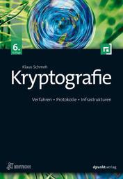 Kryptografie - Verfahren, Protokolle, Infrastrukturen