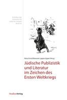 Petra Ernst: Jüdische Publizistik und Literatur im Zeichen des Ersten Weltkriegs
