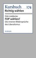 Dirk Lüddecke: FDP wählen?
