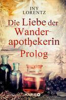 Iny Lorentz: Die Liebe der Wanderapothekerin Prolog ★★★★