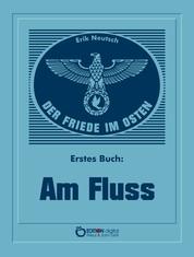 Der Friede im Osten. Erstes Buch - Am Fluss