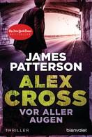 James Patterson: Vor aller Augen - Alex Cross 9 - ★★★★