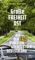 Marc Kayser: Große Freiheit Ost ★★★