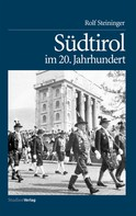 Rolf Steininger: Südtirol im 20. Jahrhundert ★★★★