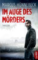 Marcus Hünnebeck: Im Auge des Mörders ★★★★
