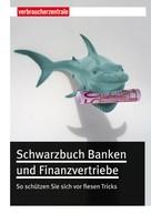 Thomas Hammer: Schwarzbuch Banken und Finanzvertriebe