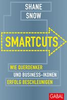 Shane Snow: Smartcuts ★★★★★