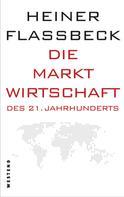 Heiner Flassbeck: Die Marktwirtschaft des 21. Jahrhunderts ★★★★★
