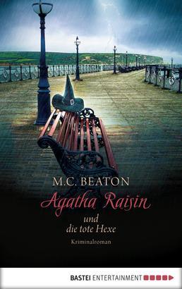 Agatha Raisin und die tote Hexe