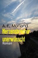 A. F. Morland: Herzensbrecher unerwünscht ★★★
