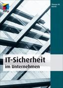 Thomas W. Harich: IT-Sicherheit im Unternehmen (mitp Professional)