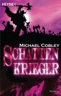 Michael Cobley: Schattenkrieger ★★★