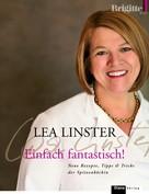 Lea Linster: Einfach fantastisch! ★★★★★