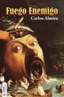 Carlos Almira Picazo: Fuego Enemigo