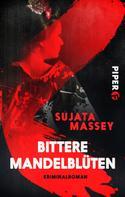 Sujata Massey: Bittere Mandelblüten ★★★★