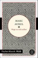 Marc Aurel: Wege zu sich selbst ★★★★★