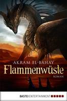 Akram El-Bahay: Flammenwüste ★★★★★