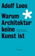 Adolf Loos: Warum Architektur keine Kunst ist