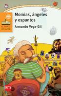 Armando Vega-Gil: Momias, ángeles y espantos