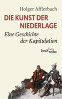 Holger Afflerbach: Die Kunst der Niederlage ★★★★★