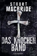 Stuart MacBride: Das Knochenband ★★★★