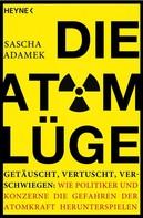 Sascha Adamek: Die Atom-Lüge ★★★★