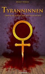 Tyranninnen - Grausame Frauen der Weltgeschichte