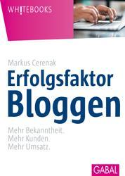 Erfolgsfaktor Bloggen - Mehr Bekanntheit. Mehr Kunden. Mehr Umsatz.