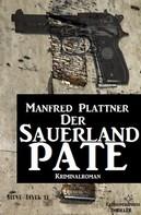 Manfred Plattner: Der Sauerland-Pate ★★★★